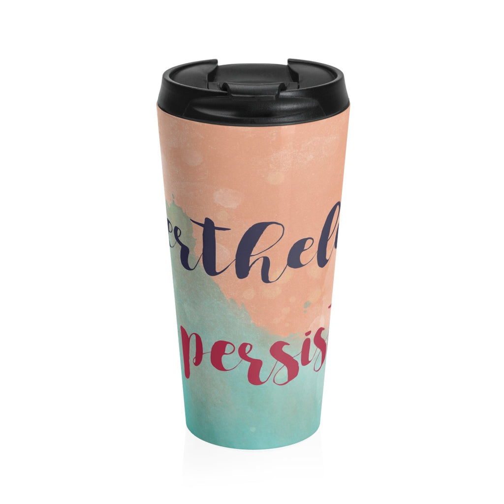 Nevertheless She Persisted Elizabeth Warren Defiance Stainless Steel Travel Mug 15 oz