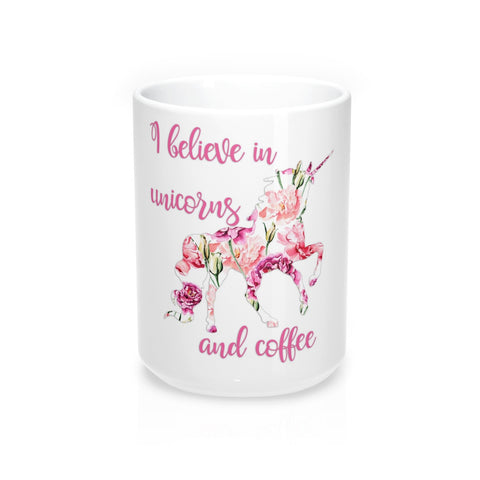 I Believe in Unicorns and Coffee Mugs