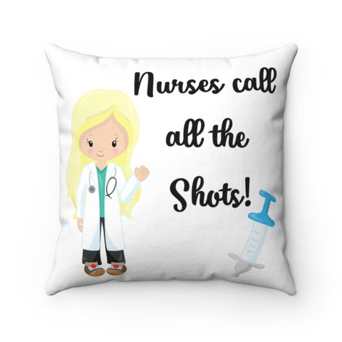 Nurses Call all the Shots Decorative Throw Pillow with Insert, Home Decor