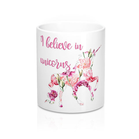 I Believe in Unicorns Coffee Mugs
