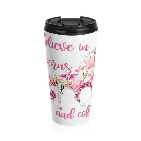 I believe in Unicorns and Coffee Stainless Steel Travel Mug