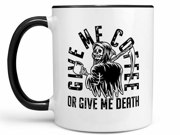 Coffee or Death Coffee Mug