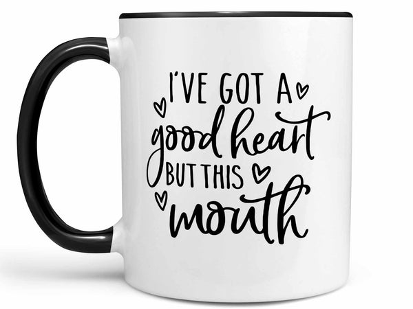 I've Got a Good Heart Coffee Mug