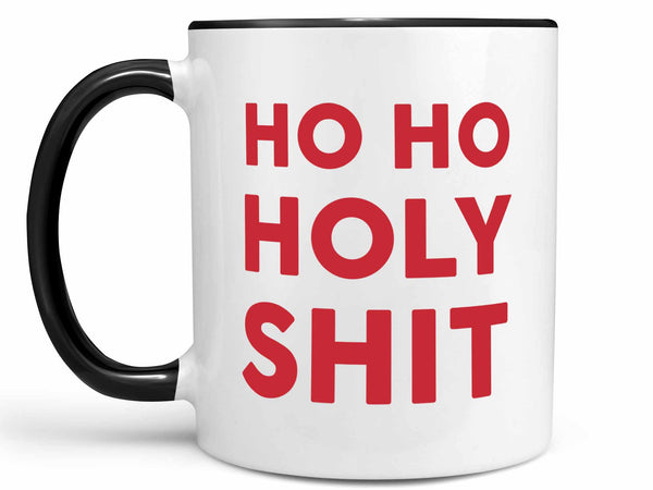Ho Ho Holy Shit Coffee Mug