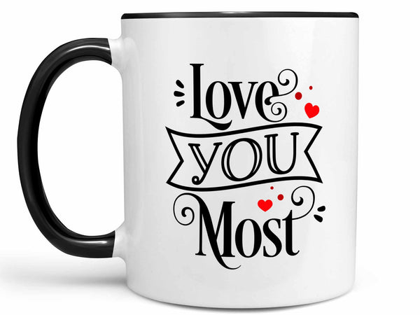 Love You Most Coffee Mug