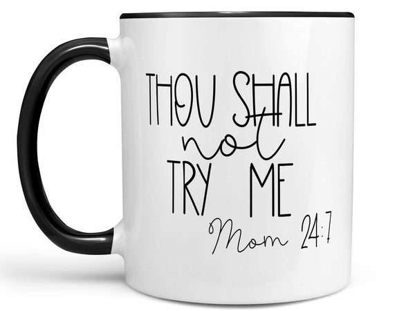 Thou Shall Not Try Me Coffee Mug