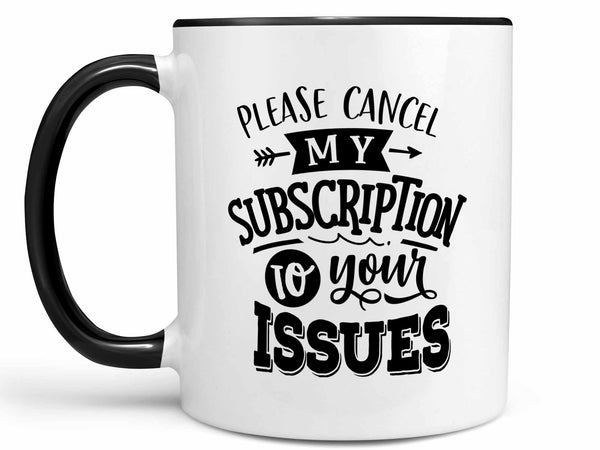 Please Cancel My Subscription Coffee Mug