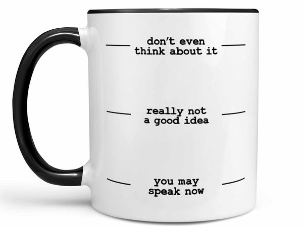 You May Speak Now Coffee Mug,Coffee Mugs Never Lie,Coffee Mug