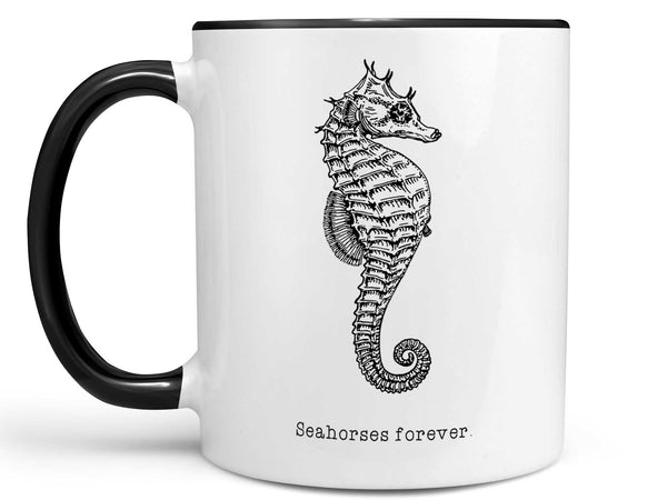 Seahorses Forever Coffee Mug,Coffee Mugs Never Lie,Coffee Mug