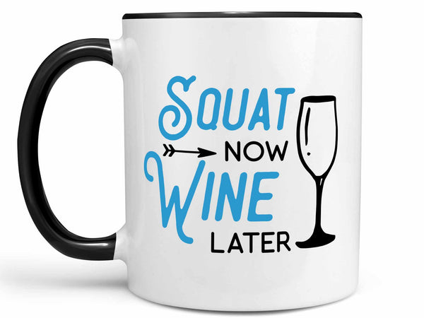 Squat Now Wine Later Coffee Mug,Coffee Mugs Never Lie,Coffee Mug