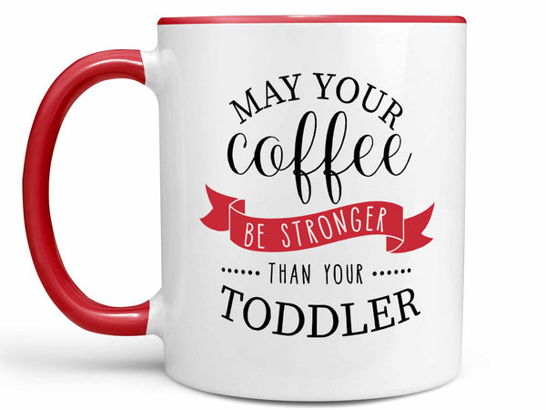 Stronger than Your Toddler Coffee Mug