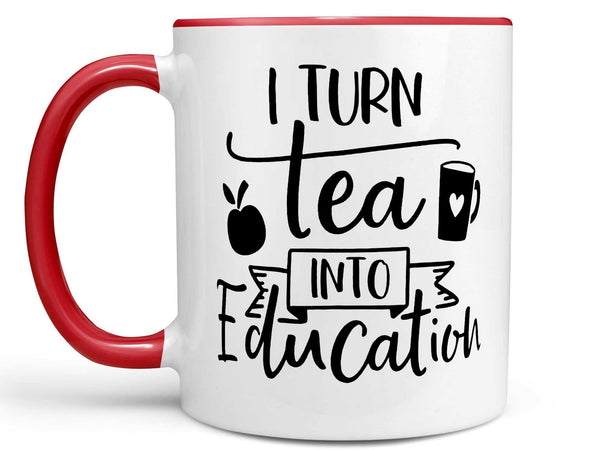 Tea into Education Coffee Mug,Coffee Mugs Never Lie,Coffee Mug