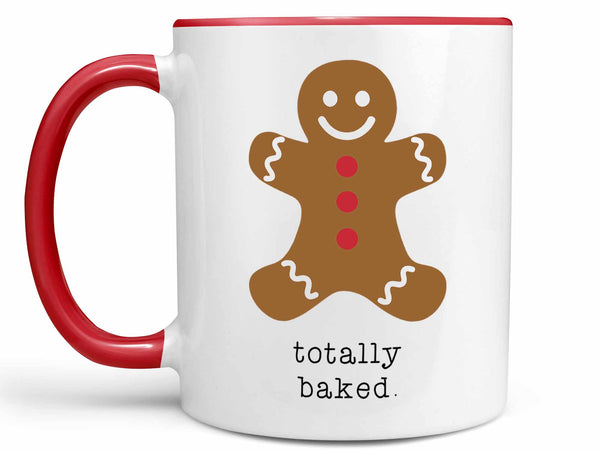 Totally Baked Coffee Mug,Coffee Mugs Never Lie,Coffee Mug