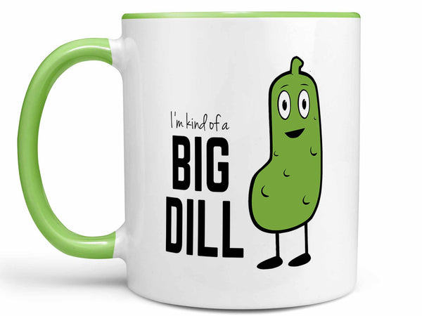 Kind of a Big Dill Coffee Mug