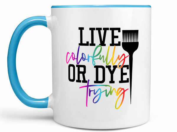 Live Colorfully Coffee Mug