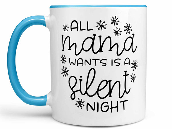 Mama Silent Night Coffee Mug,Coffee Mugs Never Lie,Coffee Mug