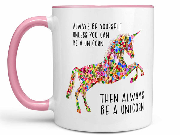 Always Be a Unicorn Coffee Mug,Coffee Mugs Never Lie,Coffee Mug