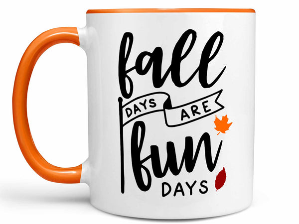 Fall Days are Fun Days Coffee Mug,Coffee Mugs Never Lie,Coffee Mug