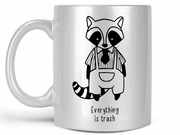 Everything is Trash Raccoon Coffee Mug,Coffee Mugs Never Lie,Coffee Mug