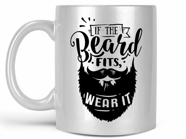 If the Beard Fits Coffee Mug,Coffee Mugs Never Lie,Coffee Mug
