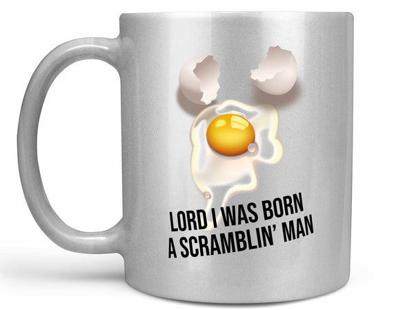 A Scramblin' Man Coffee Mug,Coffee Mugs Never Lie,Coffee Mug