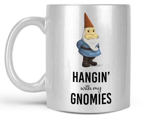 Hangin' With My Gnomies Coffee Mug,Coffee Mugs Never Lie,Coffee Mug