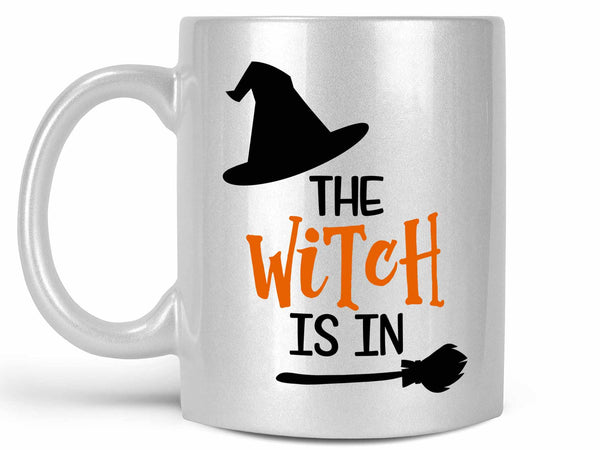 The Witch is In Coffee Mug,Coffee Mugs Never Lie,Coffee Mug