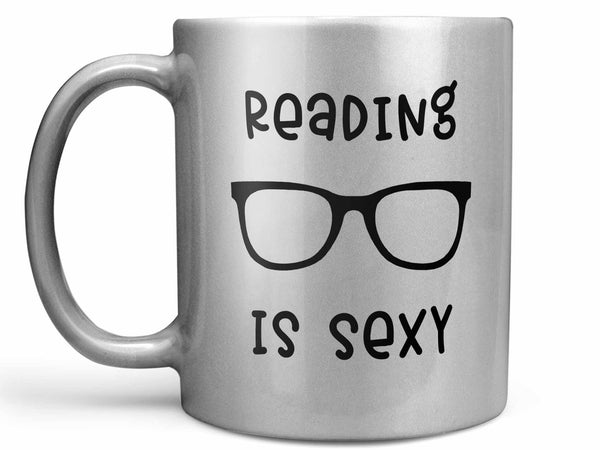 Reading is Sexy Coffee Mug,Coffee Mugs Never Lie,Coffee Mug
