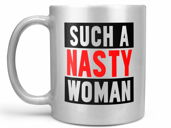 Such a Nasty Woman Trump Coffee Mug