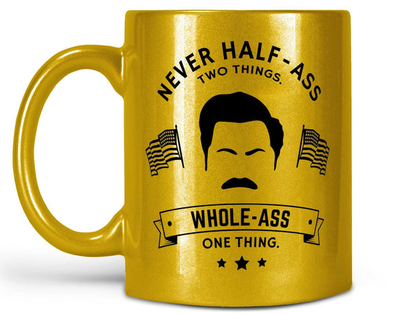 Half Ass Ron Swanson Coffee Mug,Coffee Mugs Never Lie,Coffee Mug