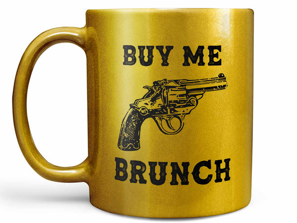 Buy Me Brunch Coffee Mug