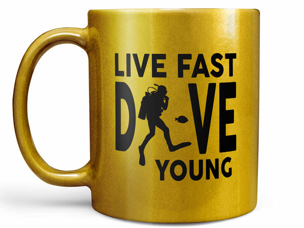 Live Fast Dive Young Scuba Coffee Mug