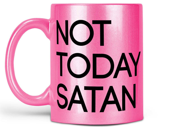 Not Today Satan Coffee Mug,Coffee Mugs Never Lie,Coffee Mug