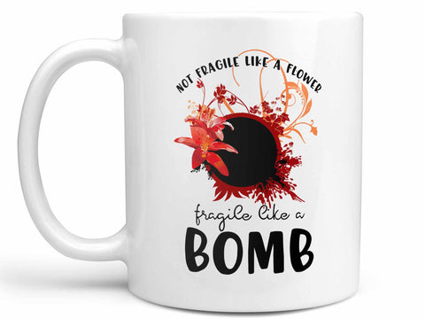 Fragile Like a Bomb Coffee Mug