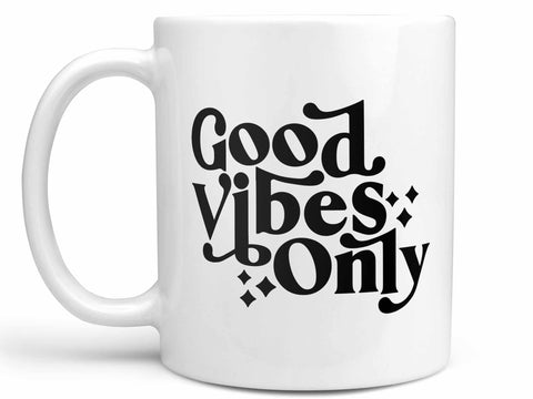 Good Vibes Only Coffee Mug