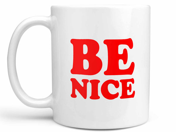 Be Nice Coffee Mug