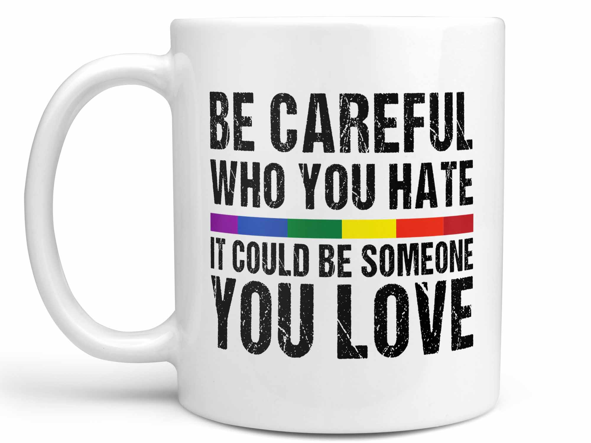 Be Careful Coffee Mug