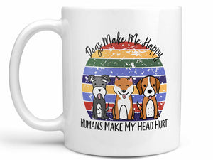 Dogs Make Me Happy Coffee Mug