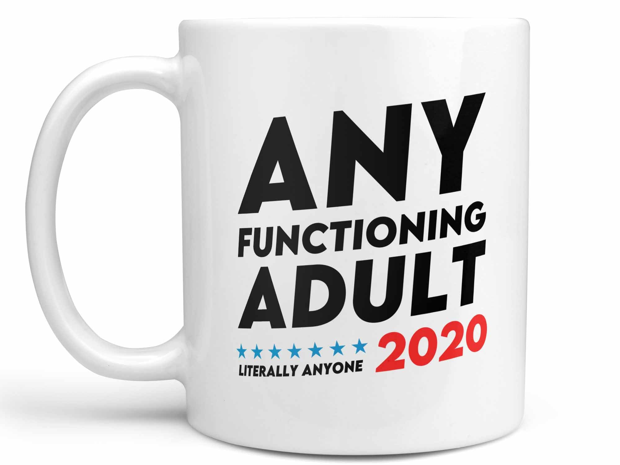 Literally Anyone 2020 Coffee Mug