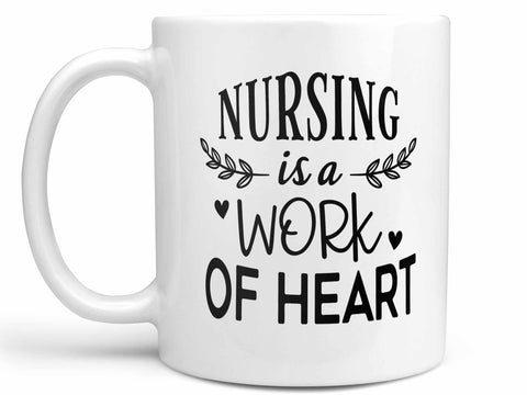 Nursing is a Work of Heart Coffee Mug