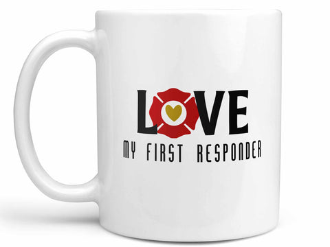 Love My First Responder Fire Coffee Mug