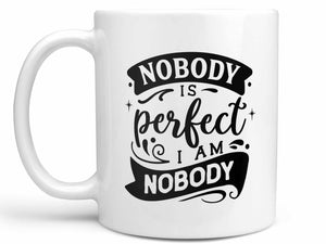 Nobody is Perfect Coffee Mug
