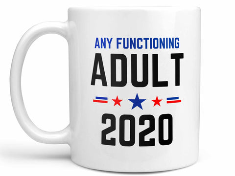 Any Functioning Adult Coffee Mug