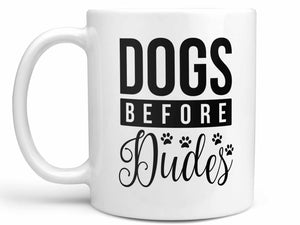 Dogs Before Dudes Coffee Mug