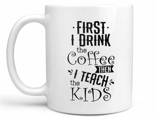 Teach the Kids Coffee Mug