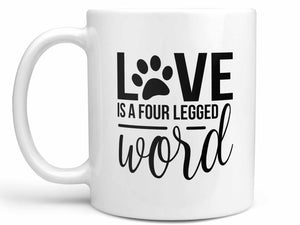 Love is a Four Legged Word Coffee Mug