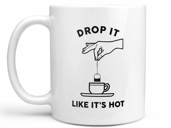 Drop It Like It's Hot Coffee Mug