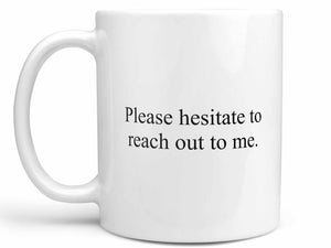 Please Hesitate Coffee Mug