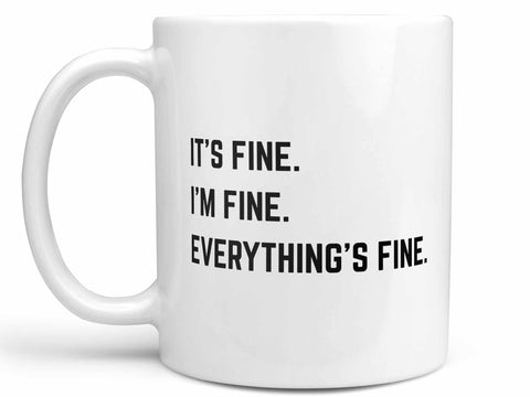 It's Fine I'm Fine Coffee Mug