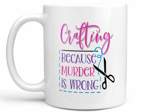 Crafting Because Murder Coffee Mug